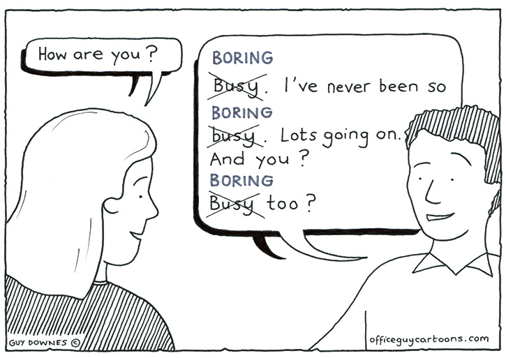 Busy is the new boring