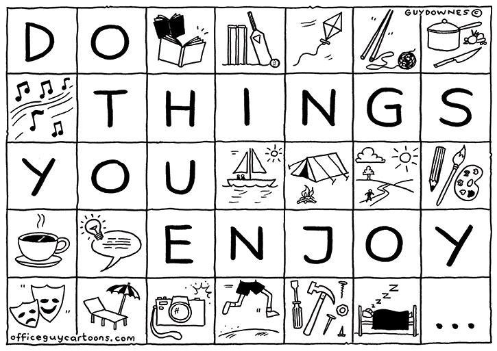 Do Things You Enjoy