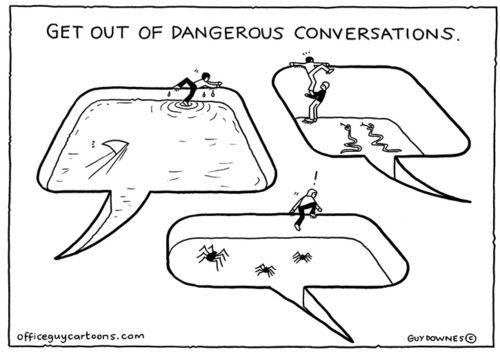 Dangerous conversations